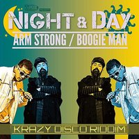 Night & Day — Boogie Man, Boogie Man & Arm Strong