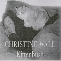 Kittenbush — Christine Wall