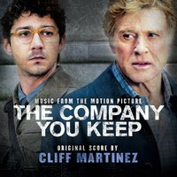 The Company You Keep — Cliff Martinez