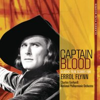 Classic Film Scores: Captain Blood — Charles Gerhardt