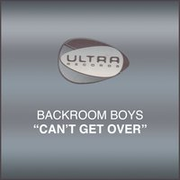 Can't Get Over — Backroom Boys