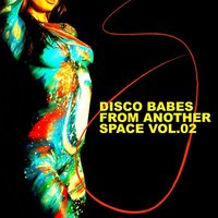 Disco Babes From Another Space, Vol.02 — сборник