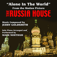 """Alone In The World""- From the Motion Picture ""The Russia House"" (Jerry Goldsmith) — Mark Northam"