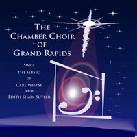 The Chamber Choir Of Grand Rapids Sings The Music of Carl Wiltse and Edith Shaw Butler — The Chamber Choir of Grand Rapids