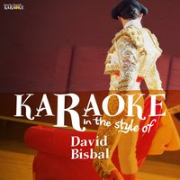 Karaoke - In the Style of David Bisbal — Ameritz Spanish Karaoke