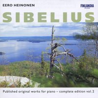Sibelius : Published Original Works for Piano - Complete Edition Vol. 2 — Eero Heinonen, Heinonen, Eero (piano), Ян Сибелиус