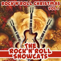 Rock & Roll Christmas Volume 1 — The Rock And Roll Snowcats