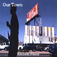 Our Town — Kenneth Pierce