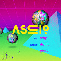 Why Don't You — Ascio, Ascio feat. SRGNT