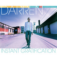 Instant Gratification — Darren