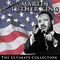Speeches by Martin Luther King: The Ultimate Collection — Martin Luther King