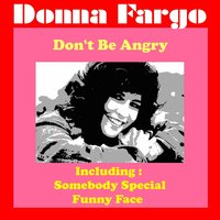 Don't Be Angry — Donna Fargo