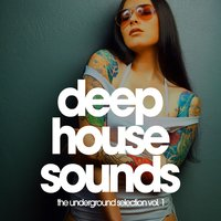 Deep House Sounds (The Underground Selection, Vol. 1) — сборник