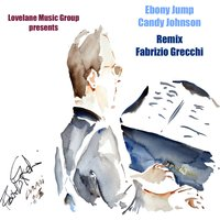 Ebony Jump Remix — Candy Johnson, Fabrizio Grecchi