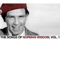 The Songs of Norman Wisdom, Vol. 1 — Norman Wisdom