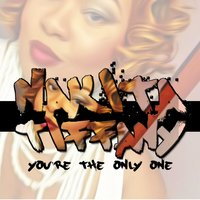 You're the Only One — Nakita Tiffany