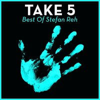 Take 5 - Best Of Stefan Reh — Stefan Reh