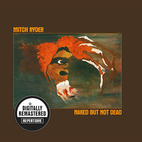 Naked But Not Dead — Mitch Ryder