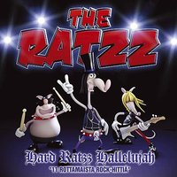Hard Ratzz Hallelujah — The Ratzz