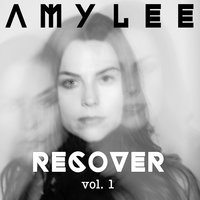 Recover, Vol. 1 — Amy Lee