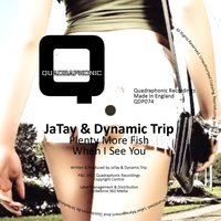 Plenty More Fish — JaTay, Dynamic Trip