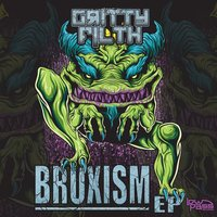 Bruxism EP — Gritty Filth
