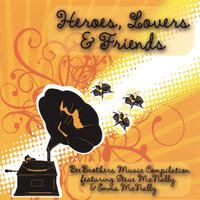 Heroes, Lovers & Friends — BeeBrothers Music Compilation featuring Steve McNally & Emma McNally