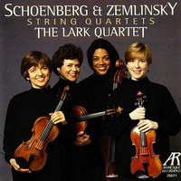 Schoenberg & Zemlinsky String Quartets — The Lark Quartet