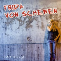 Where Do We Go — Frida Von Schewen