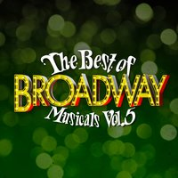 The Best of Broadway Musicals Vol. 5 — Broadway Cast