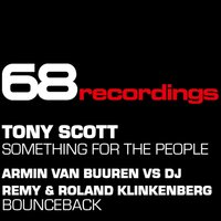 Something For The People / Bounce Back — Tony Scott, Armin van Buuren, DJ Remy, Roland Klinkenberg