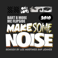 Make Some Noise 2010 — Bart B More