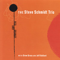 Red And Orange — Steve Schmidt Trio