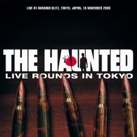 Live Rounds in Tokyo — The Haunted