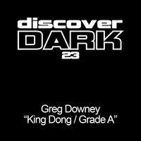 King Dong / Grade A — Greg Downey