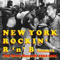 Old Town Records: New York Rockin' R 'N' B, Vol. 2 — сборник