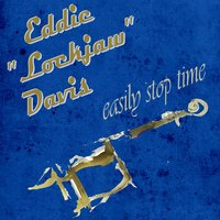 "Easily Stop Time — Eddie ""Lockjaw"" Davis"