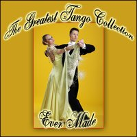 The Greatest Tango Collection Ever Made — сборник