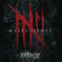 Malevolence — New Years Day