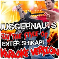 Juggernauts (In the Style of Enter Shikari) — Ameritz - Karaoke