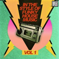 In the Style of Funky House Music - Vol. 1 — сборник