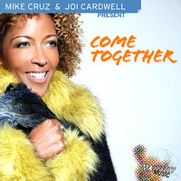 Come Together — Joi Cardwell