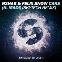 Care — R3hab, Felix Snow, Madi