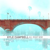 All Right Now — Kyle Campbell