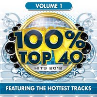 100% Top 40 Hits 2012, Vol. 1 — Audiogroove, The Hottest Tracks