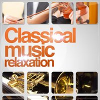 Classical Music Relaxation — Relaxing Instrumental Music