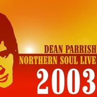 Northern Soul Live 2003 — Dean Parrish, Dean Parish