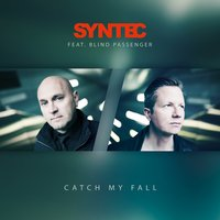 Catch My Fall — Syntec, Blind Passenger
