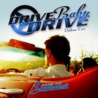 Drive Baby Drive - Songs for Summer, Vol. 2 — сборник