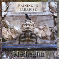 Raining in Paradise — Metheglin